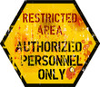 restricted area warning sign, grungy style