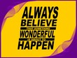 Always believe that something - motivational phrase