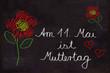 Schultafel mit Blumen, Am 11. Mai ist Muttertag