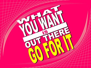 What you want - motivational phrase
