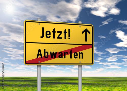 """Ortsschild """"Jetzt! / Abwarten"""""""