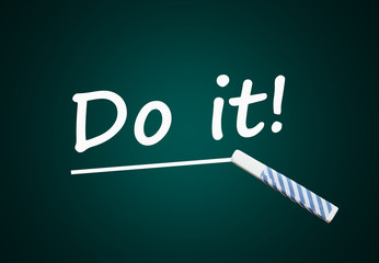Do it! (Action, Motivation)