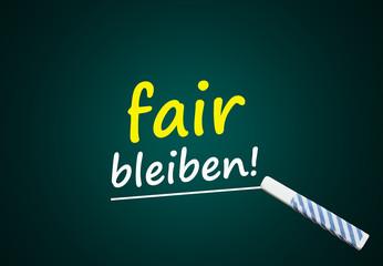 fair bleiben! (Fairness, gerecht, Gerechtigkeit)