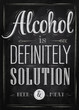 Poster joke Alcohol is definitely solution chalk