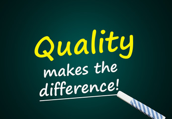 Quality makes the difference! (Blackboard)