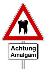 Warnschild Achtung Amalgam!