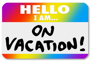 Name Tag Hello I Am On Vacation Sticker Nametag