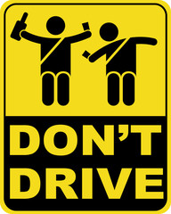 don't drink and drive sign.