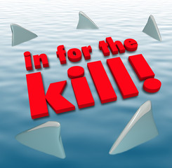 In for the Kill Sharks Circling Dangerous Aggression