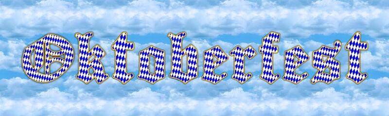 Oktoberfest Schriftzug, echt bayerisch mit Wolken
