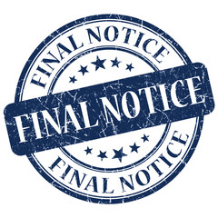 Final Notice Blue round stamp isolated on white