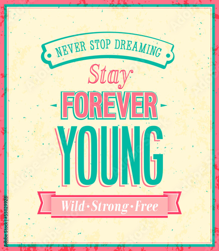 Stay forever young inscription on beautiful background.