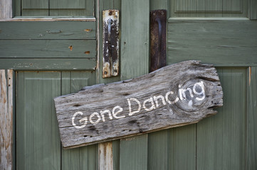 Gone Dancing Sign.