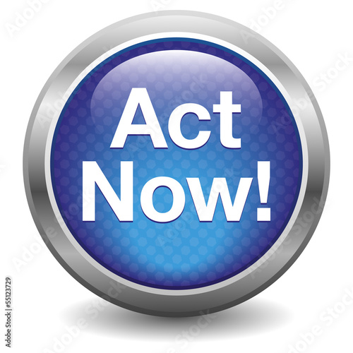 Act Now. blue button