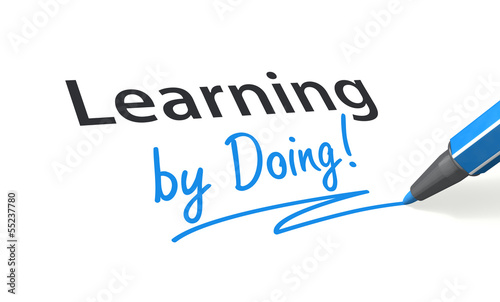 Learning by Doing!