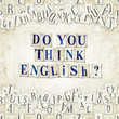 do you think English ?