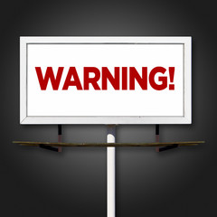 Warning Billboard Sign on Dark Background