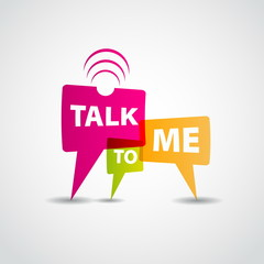 Talk to me concept speech bubbles
