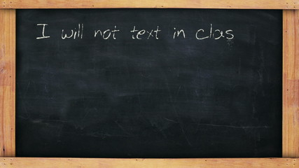 I will not text in class chalkboard