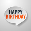 Happy Birthday 3d Speech Bubble on white background