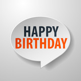 Happy Birthday 3d Speech Bubble on white background