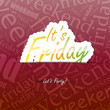 It's Friday Background