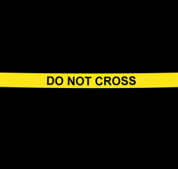 """DO NOT CROSS"" yellow warning tape against black background"