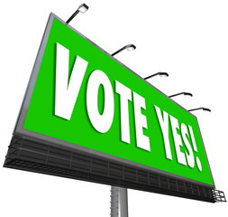 Vote Yes Green Billboard Sign Approve Proposal Affirmative