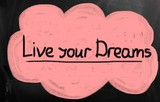 live your dreams!