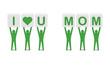 Men holding the phrase i love you mom. Concept 3D illustration.