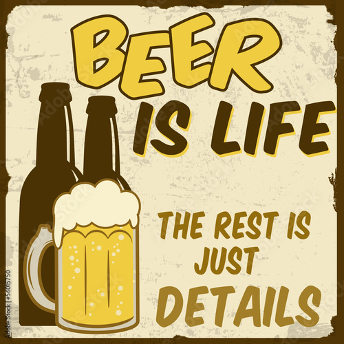 Beer is life, the rest is just details poster