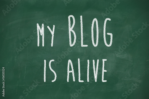 my blog is alive phrase