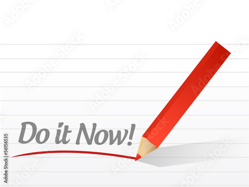 do it now written on a white paper. illustration