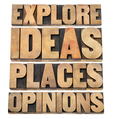 explore ideas, places, opinions