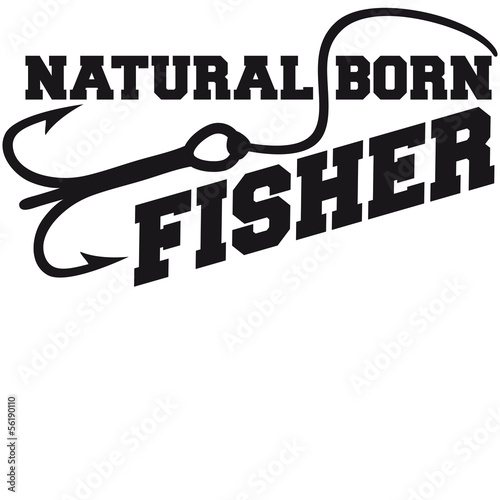 Natural Born Fisher