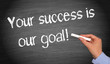Your success is our goal !
