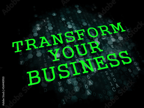 Transform Your Business Concept.