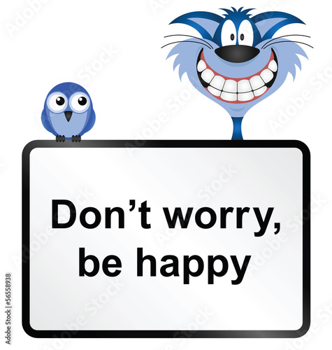 Comical do not worry be happy sign