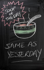 The Soup of the Day is the same as yesterday