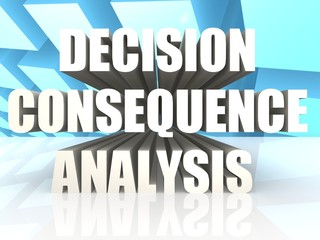 Decision Consequence Analysis
