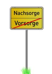 Vorsorge, Nachsorge Verkehrsschild, Ortsschild