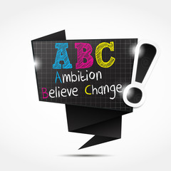 origami speech bubble acronym : Ambition Believe Change