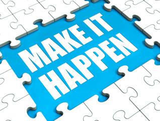 Make It Happen Puzzle Shows Motivation Management And Action