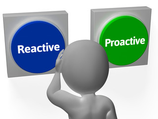 Reactive Proactive Buttons Show Taking Charge Or Inaction