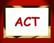 Act On Screen Shows Motivation Inspiration Or Performing