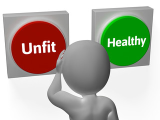 Unfit Healthy Buttons Show Bad Health Or Fit