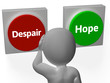Despair Hope Buttons Show Desperate Or Hoping