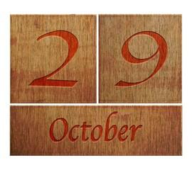 Wooden calendar October 29.
