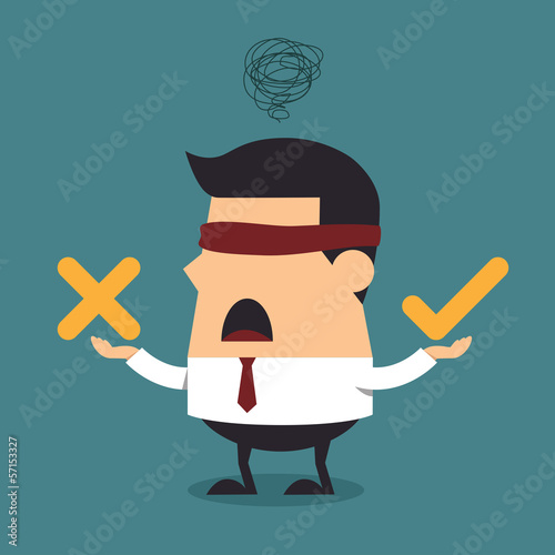 Blindfolded businessman thinking with right and wrong symbol