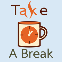 Take a break with coffee background